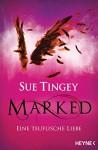 Marked - Eine teuflische Liebe: Roman - Sue Tingey, Sabine Thiele