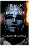 The Man in the Iron Mask (The Three Musketeers, Volume VI) - Alexandre Dumas