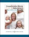 Understanding Motor Development: Infants, Children, Adolescents, Adults - David L. Gallahue, John C. Ozmun