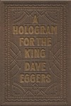 A Hologram for the King - Dave Eggers