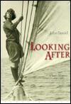 Looking After: A Son's Memoir - John Daniel