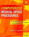 Computerized Medical Office Procedures: A Worktext Using Medisoft v14 - William Larsen