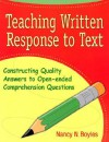 Teaching Written Response to Text: Constructing Quality Answers to Open-Ended Comprehension Questions (Maupin House) - Nancy N. Boyles, Boyles