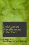 Smithsonian Miscellaneous Collections - Anonymous, Smithsonian Institution