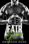 Fair Game - A Football Romance - Emerson Rose, Mayhem Cover Creations, The Passionate Proofreader
