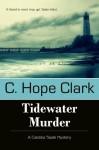Tidewater Murder: 2 (A Carolina Slade Mystery) - C. Hope Clark