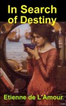 In Search of Destiny - Etienne de L'Amour