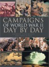The Campaigns of World War II Day-By-Day - Chris Bishop, Chris McNab