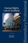 Human Rights Law in Scotland: Third Edition - Rob Reed, Lord Reed