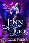 Jinn and Juice - Nicole Peeler