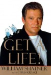 Get a Life! - William Shatner, Chris Kreski