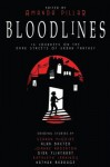 Bloodlines (anthology) - Paul Starkey, Kathleen Jennings, Pete Kempshall, Dirk Flinthart, Martin Livings, Nathan Burrage, Amanda Pillar, Seanan McGuire, Stephanie Gunn, Anthony Panegyres, Joanne Anderton, S. Zanne, Alan Baxter, Kelly Hoolihan, Jane Percival, Lyn Thorne-Adder