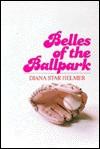 Belles of the Ballpark - Diana Star Helmer