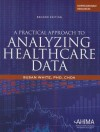 Practical Approach to Analyzing Healthcare Data - Susan White