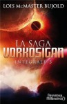 La Saga Vorkosigan (Intégrale, #3) - Lois McMaster Bujold