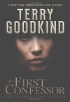 The First Confessor (Richard and Kahlan) - Terry Goodkind