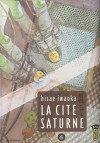 La Cité Saturne - Tome 4 - Hisae Iwaoka