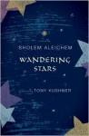 Wandering Stars - Sholem Aleichem, Aliza Shevrin, Tony Kushner, Dan Miron