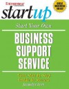 Start Your Own Business Support Service: Your Step-By-Step Guide to Business - Jacquelyn Lynn, Entrepreneur Magazine
