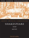 Shakespeare And Music: Arden Critical Companions - David Lindley