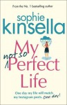 My Not So Perfect Life: A Novel - Sophie Kinsella