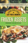 Frozen Assets: Cook for a Day, Eat for a Month - Deborah Taylor-Hough