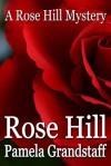 Rose Hill - Pamela Grandstaff