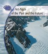 Ice Ages of the Past and the Future - Karen J. Donnelly