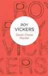Seven Chose Murder - Roy Vickers