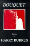 Bouquet Poems - Harry Burrus