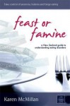 Feast or Famine: A New Zealand Guide to Understanding Eating Disorders - Karen McMillan