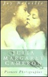Julia Margaret Cameron: Pioneer Photographer - Joy Melville