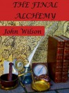 The Final Alchemy - John Wilson