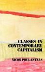 Classes in Contemporary Capitalism - Nicos Poulantzas, D. Fernbach