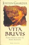 Vita Brevis: Floria Aemilias Brev Til Aurel Augustin: Roman (Norwegian Edition) - Jostein Gaarder