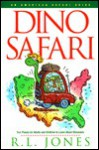 Dino Safari: Fun Places for Adults and Children to Learn about Dinosaurs - Ray Jones