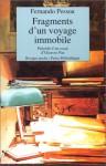 Fragments D'un Voyage Immobile: Un Inconnu De Lui Même, Fernando Pessoa, 3e édition - Fernando Pessoa, Octavio Paz
