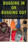 Bugging In or Bugging Out? - Robert Paine