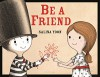 Be a Friend - Salina Yoon