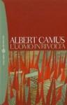 L'uomo in rivolta - Albert Camus, Liliana Magrini