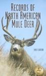 Records of North American Mule Deer - Boone and Crockett Club