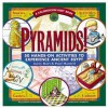 Pyramids!: 50 Hands-On Activities to Experience Ancient Egypt (Kaleidoscope Kids Books (Williamson Publishing)) - Avery Hart, Paul Mantell, Michael P. Kline