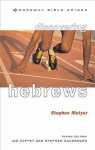 Hebrews: Keep Your Eyes On Jesus (Crossway Bible Guides) - Stephen Motyer