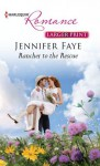 Rancher to the Rescue - Jennifer Faye