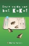 Every Which Way But Kuku! - Marta Tandori