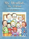 My Dentist, My Friend - P.K. Hallinan