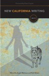 New California Writing 2013 - Gayle Wattawa, Kirk Glaser, Peter Coyote