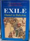 Exile: Daniel in Babylon (The Reader's Digest Children's Bible Library, Vol. 16) - Anne de Graaf, Jose Perez Montero