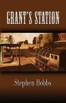 Grant's Station - Stephen Hobbs