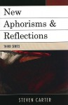 New Aphorisms & Reflections - Steven Carter